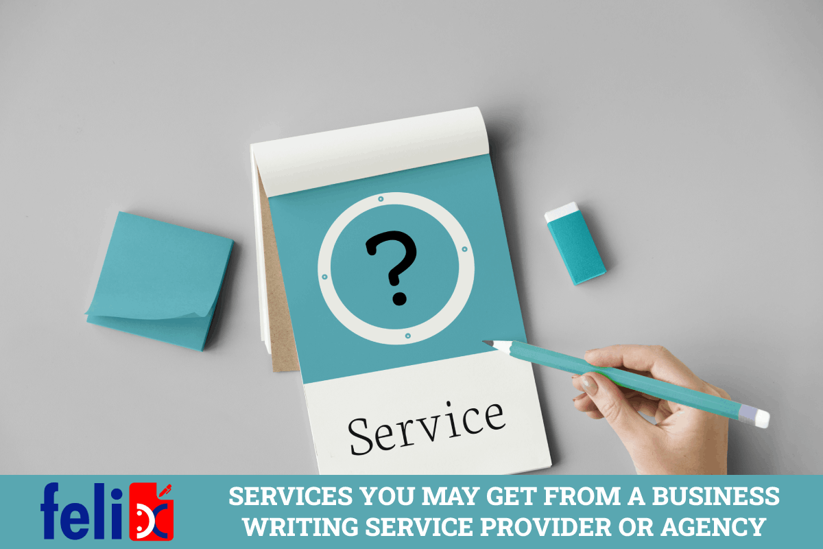 Services you may get from a business writing service provider or agency